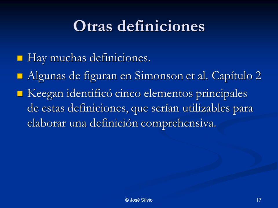 17© José Silvio Otras definiciones Hay muchas definiciones.