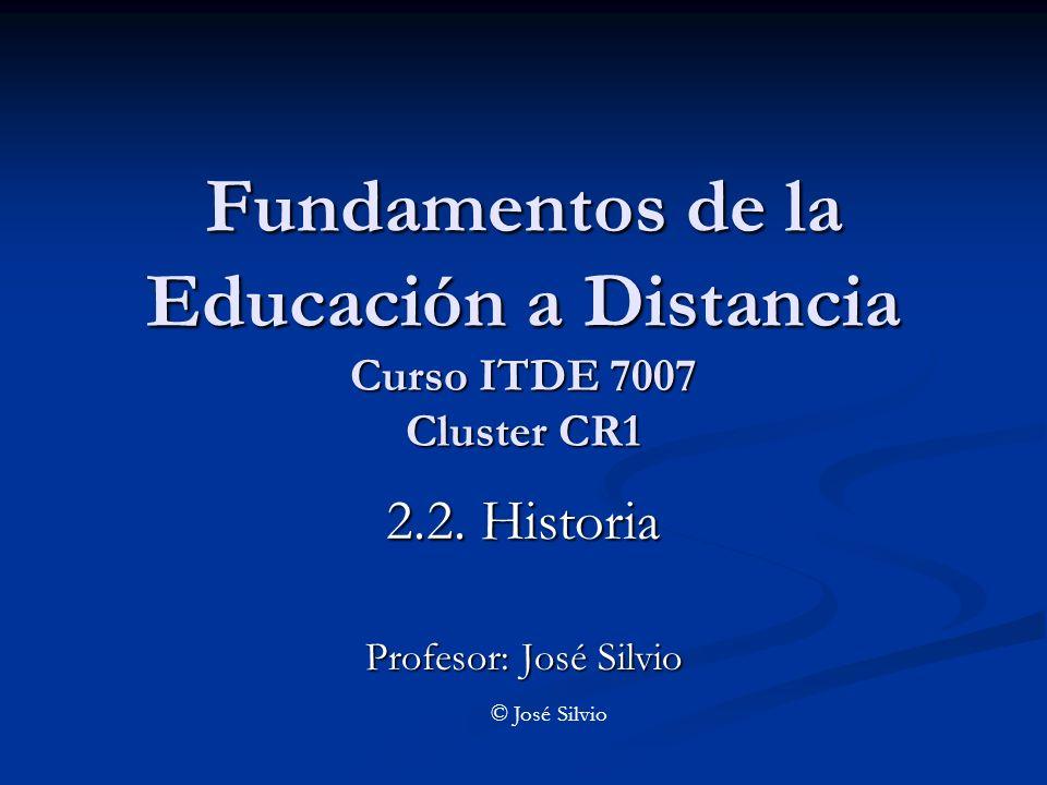Fundamentos de la Educación a Distancia Curso ITDE 7007 Cluster CR1 2.2.