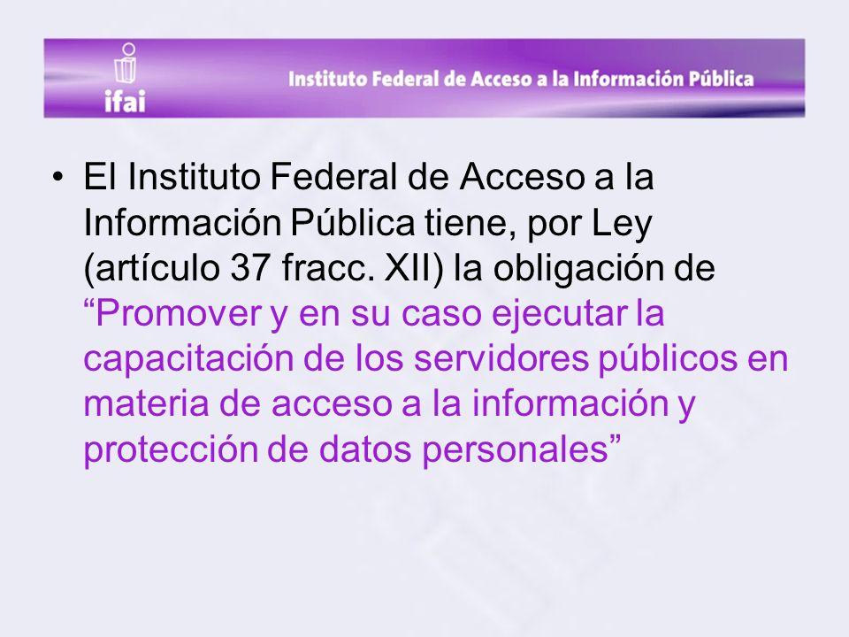 El Instituto Federal de Acceso a la Información Pública tiene, por Ley (artículo 37 fracc.