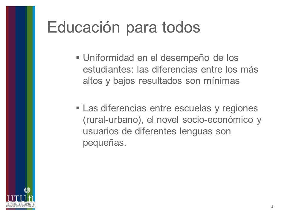 4 Educación para todos Uniformidad en el desempeño de los estudiantes: las diferencias entre los más altos y bajos resultados son mínimas Las diferenc