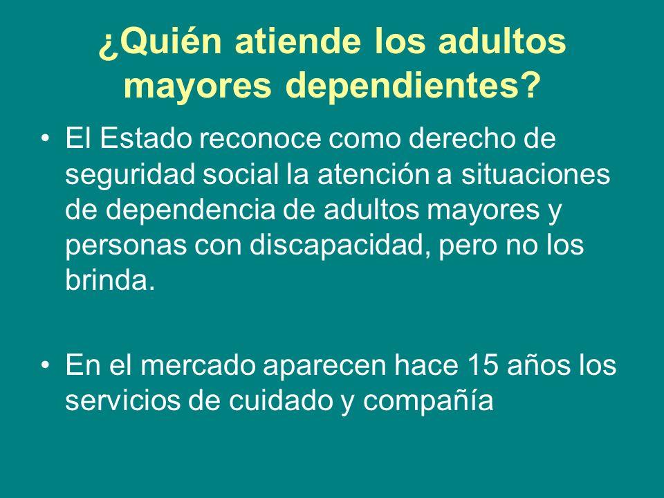 ¿Quién atiende los adultos mayores dependientes? El Estado reconoce como derecho de seguridad social la atención a situaciones de dependencia de adult