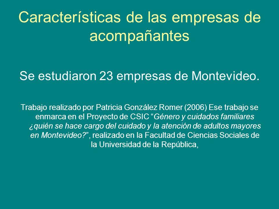 Características de las empresas de acompañantes Se estudiaron 23 empresas de Montevideo. Trabajo realizado por Patricia González Romer (2006) Ese trab
