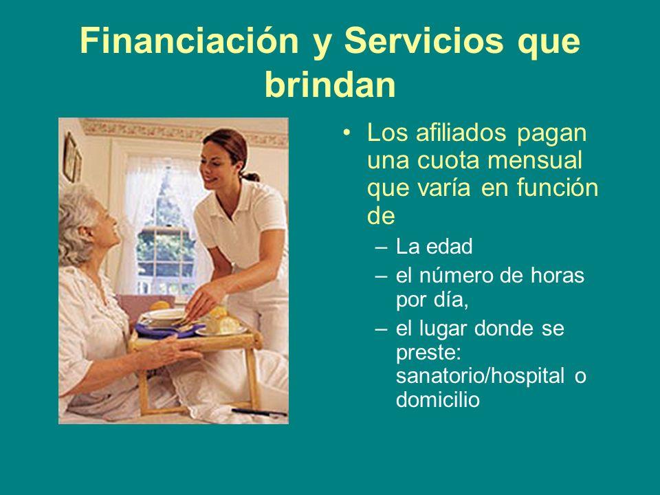 Financiación y Servicios que brindan Los afiliados pagan una cuota mensual que varía en función de –La edad –el número de horas por día, –el lugar don