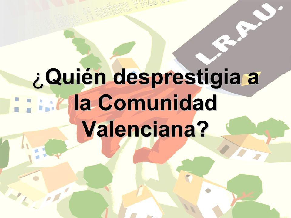 ¿Quién desprestigia a la Comunidad Valenciana?