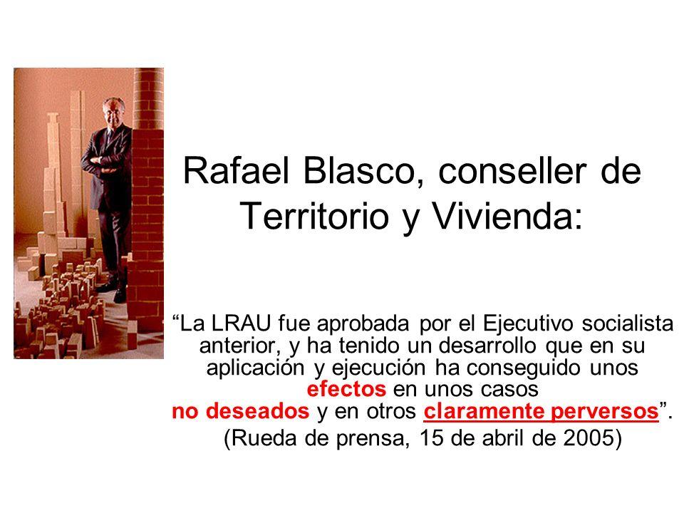 Rafael Blasco, conseller de Territorio y Vivienda: La LRAU fue aprobada por el Ejecutivo socialista anterior, y ha tenido un desarrollo que en su apli