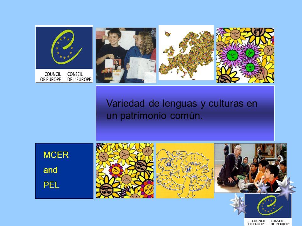 MCER and PEL Variedad de lenguas y culturas en un patrimonio común.
