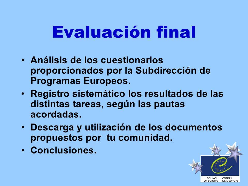 Evaluación final Análisis de los cuestionarios proporcionados por la Subdirección de Programas Europeos. Registro sistemático los resultados de las di
