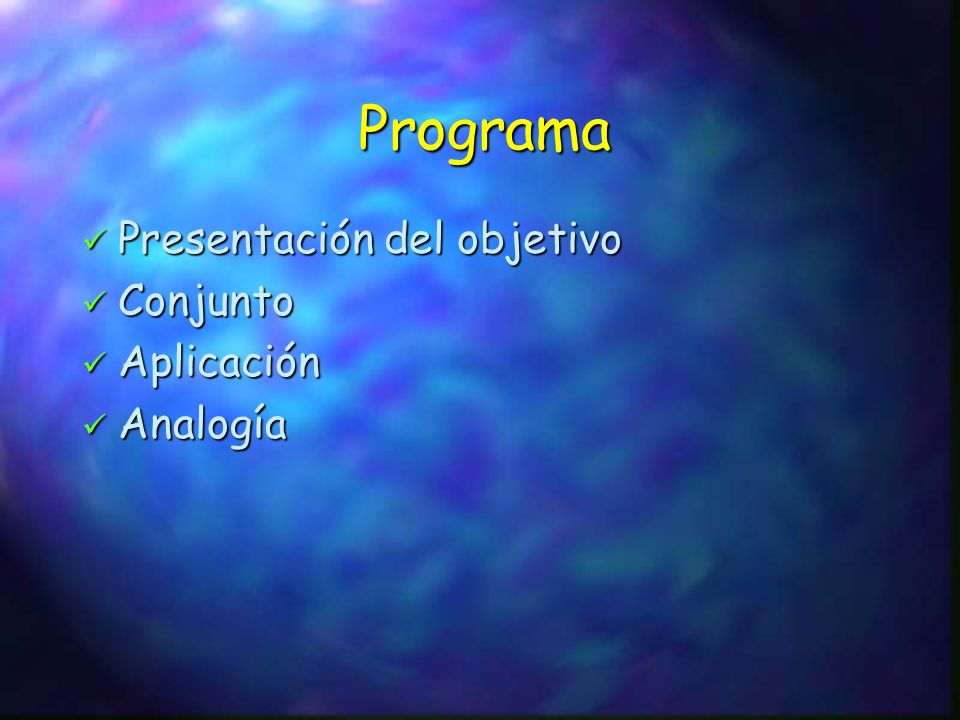 Programa Presentación del objetivo Presentación del objetivo Conjunto Conjunto Aplicación Aplicación Analogía Analogía