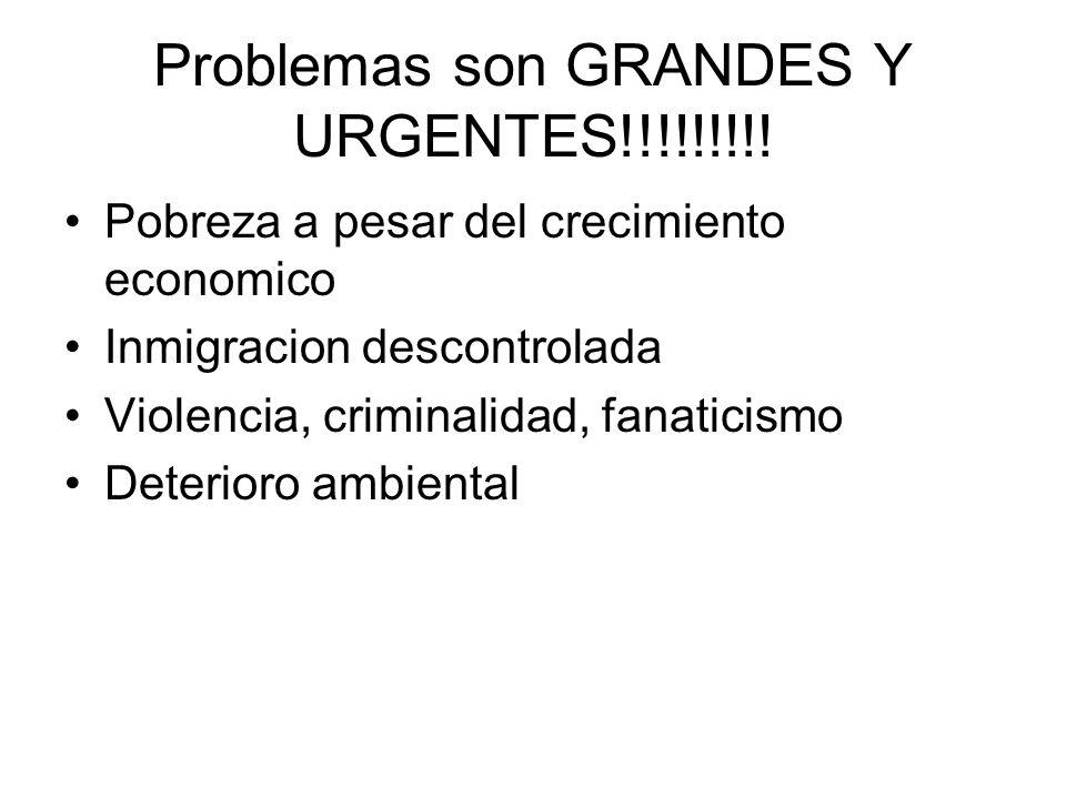 Problemas son GRANDES Y URGENTES!!!!!!!!.