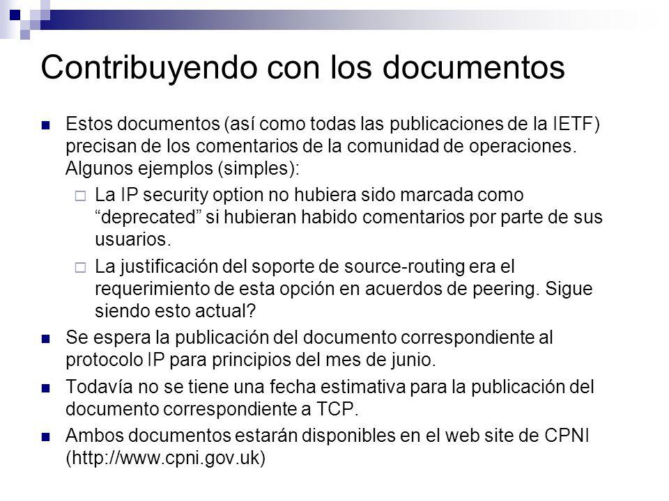 Contribuyendo con los documentos Estos documentos (así como todas las publicaciones de la IETF) precisan de los comentarios de la comunidad de operaci