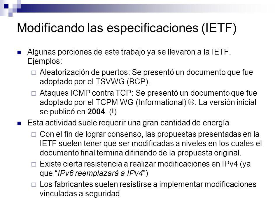 Modificando las especificaciones (IETF) Algunas porciones de este trabajo ya se llevaron a la IETF. Ejemplos: Aleatorización de puertos: Se presentó u