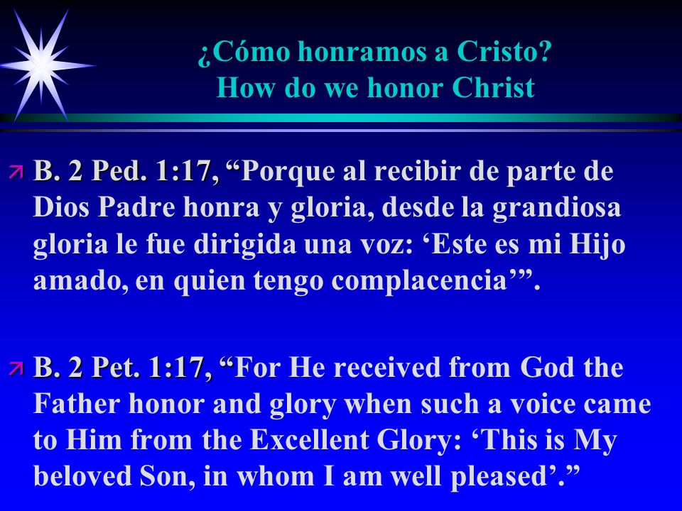 ¿Cómo honramos a Cristo.How do we honor Christ ä C.