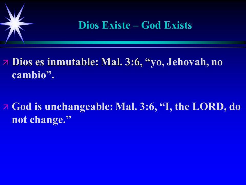 Dios Existe – God Exists ä Dios es inmutable: Mal.