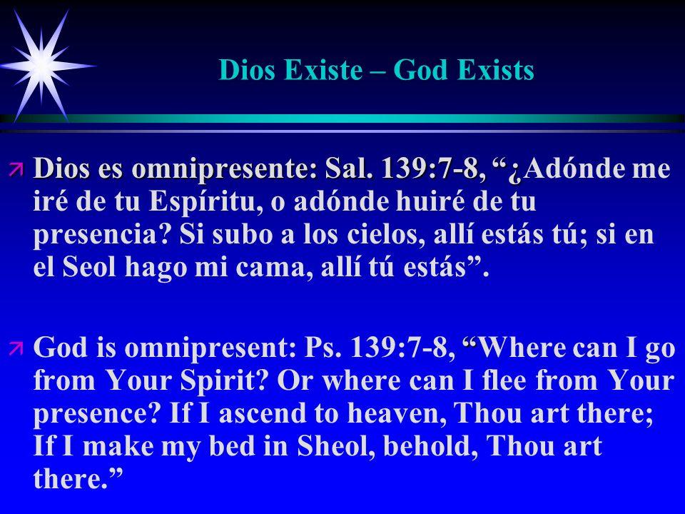 Dios Existe – God Exists ä Dios es omnipresente: Sal.