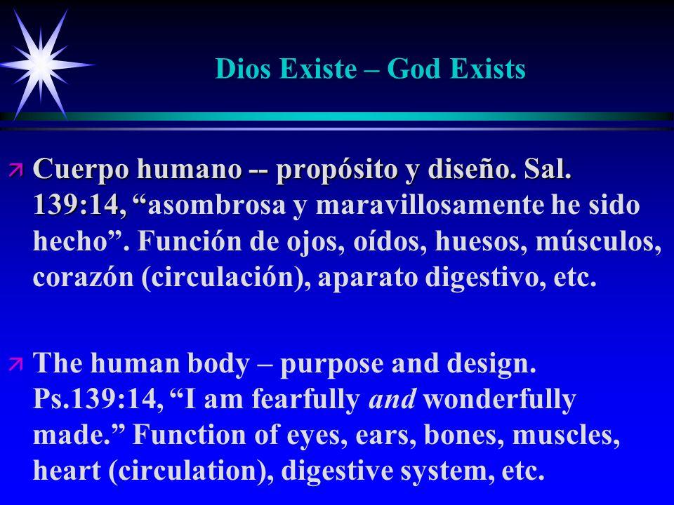 Dios Existe – God Exists ä Cuerpo humano -- propósito y diseño. Sal. 139:14, ä Cuerpo humano -- propósito y diseño. Sal. 139:14, asombrosa y maravillo