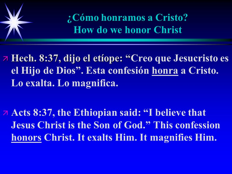 ¿Cómo honramos a Cristo.How do we honor Christ ä Mat.