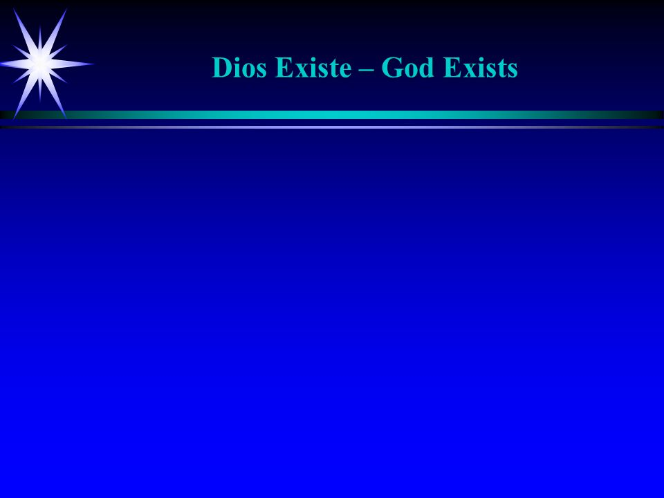 Dios Existe – God Exists