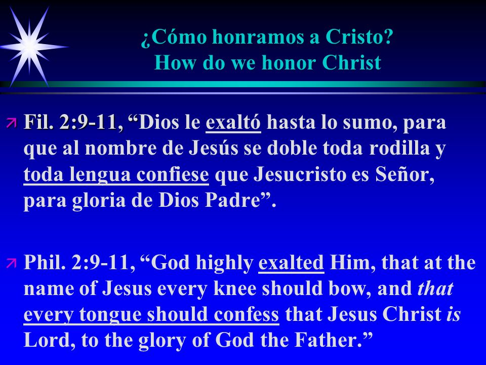 ¿Cómo honramos a Cristo? How do we honor Christ