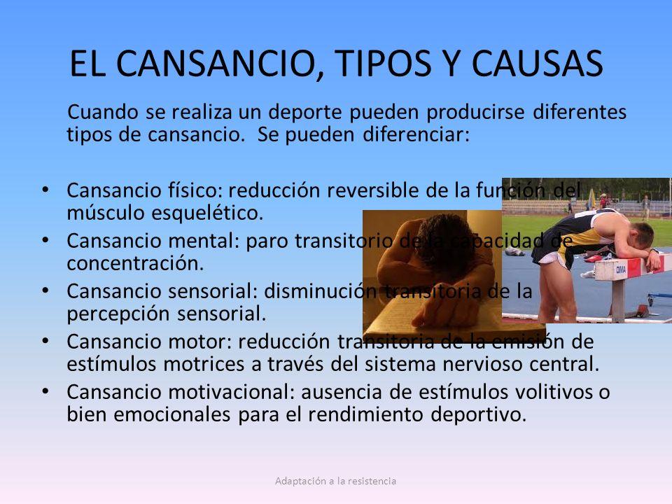 EL CANSANCIO, TIPOS Y CAUSAS Cuando se realiza un deporte pueden producirse diferentes tipos de cansancio.