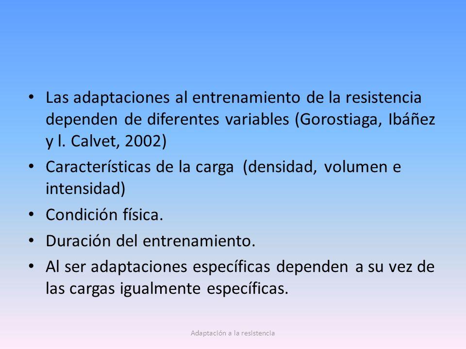 Las adaptaciones al entrenamiento de la resistencia dependen de diferentes variables (Gorostiaga, Ibáñez y l.