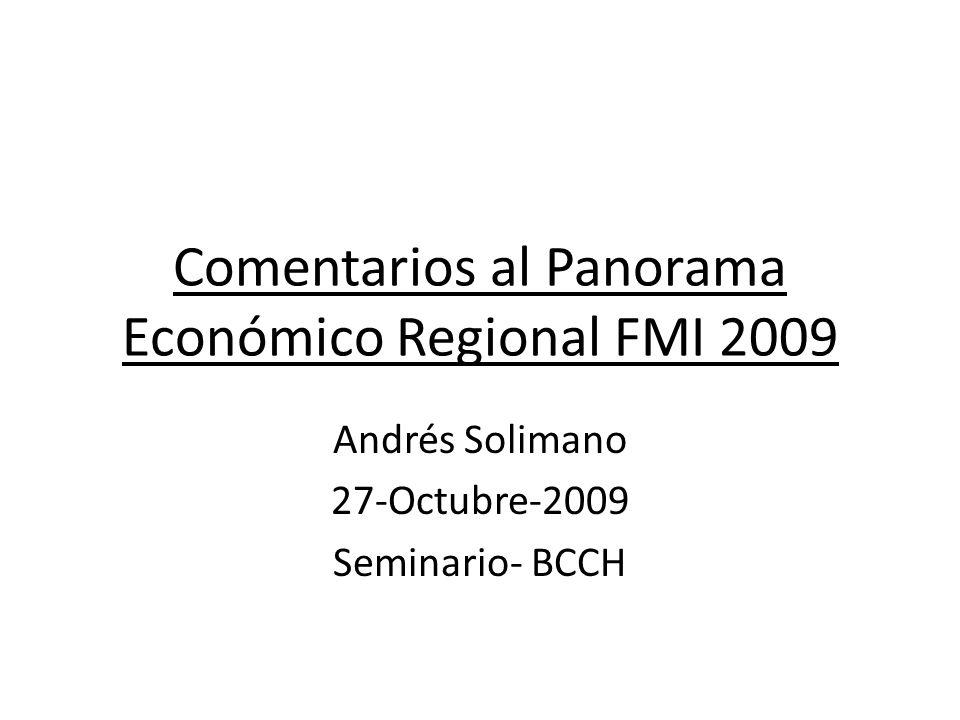 Comentarios al Panorama Económico Regional FMI 2009 Andrés Solimano 27-Octubre-2009 Seminario- BCCH