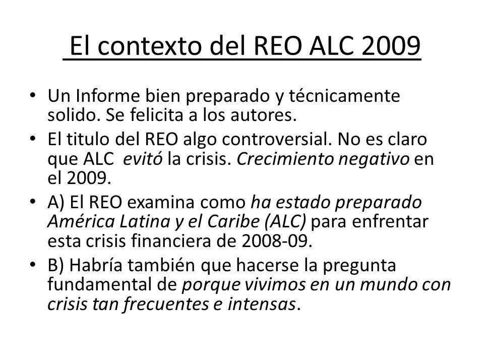 El contexto del REO ALC 2009 Un Informe bien preparado y técnicamente solido.