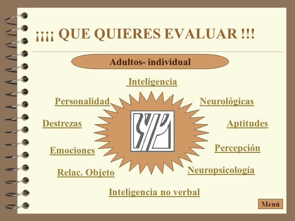 ¡¡¡¡ QUE QUIERES EVALUAR !!.PersonalidadNeurológicas Inteligencia Percepción Relac.