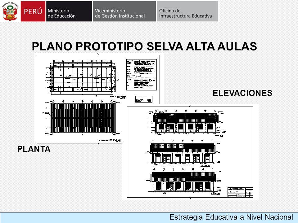 PLANO PROTOTIPO SELVA ALTA AULAS PLANTA ELEVACIONES Estrategia Educativa a Nivel Nacional