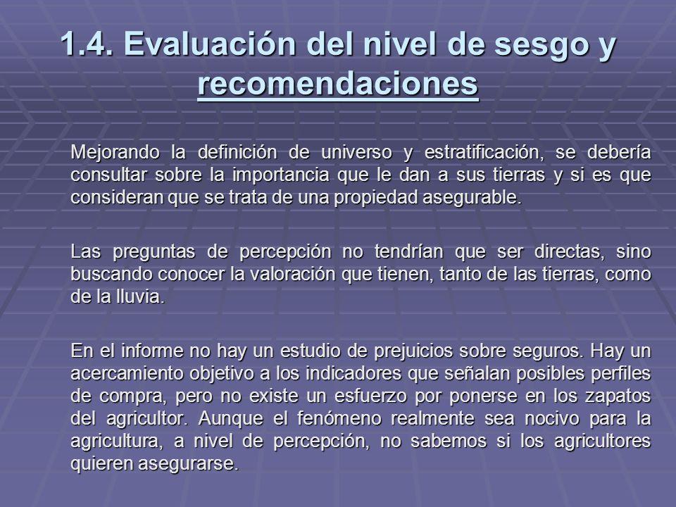 1.4. Evaluación del nivel de sesgo y recomendaciones Mejorando la definición de universo y estratificación, se debería consultar sobre la importancia
