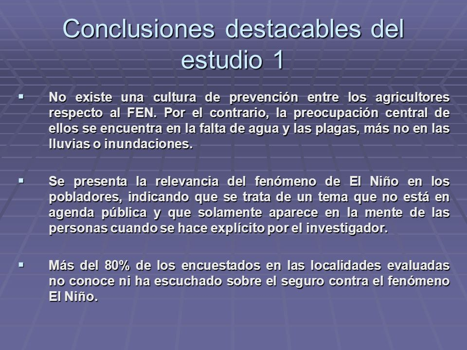 Conclusiones destacables del estudio 1 No existe una cultura de prevención entre los agricultores respecto al FEN.