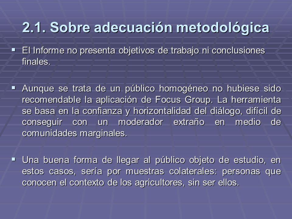 2.1. Sobre adecuación metodológica El Informe no presenta objetivos de trabajo ni conclusiones finales. El Informe no presenta objetivos de trabajo ni