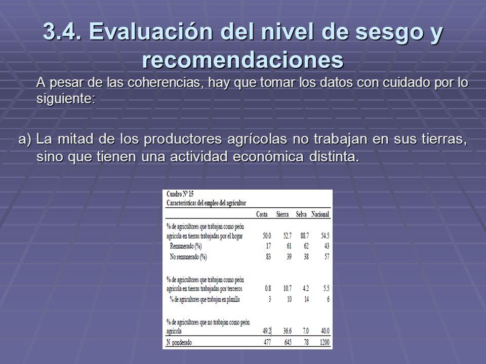 3.4. Evaluación del nivel de sesgo y recomendaciones A pesar de las coherencias, hay que tomar los datos con cuidado por lo siguiente: a) La mitad de
