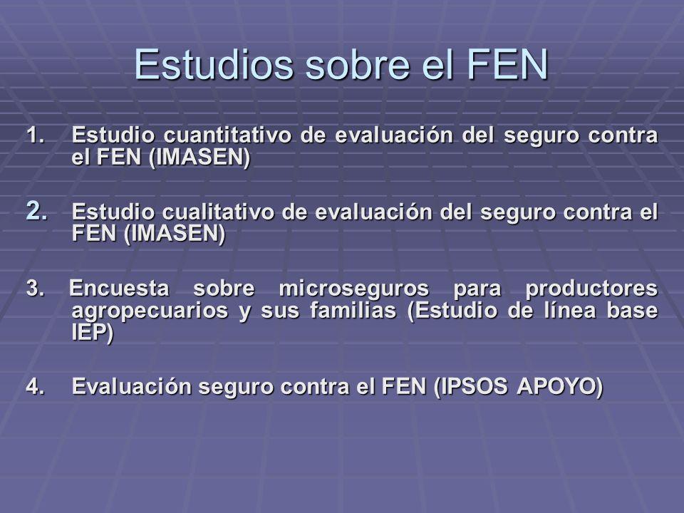 Estudios sobre el FEN 1. Estudio cuantitativo de evaluación del seguro contra el FEN (IMASEN) 2.