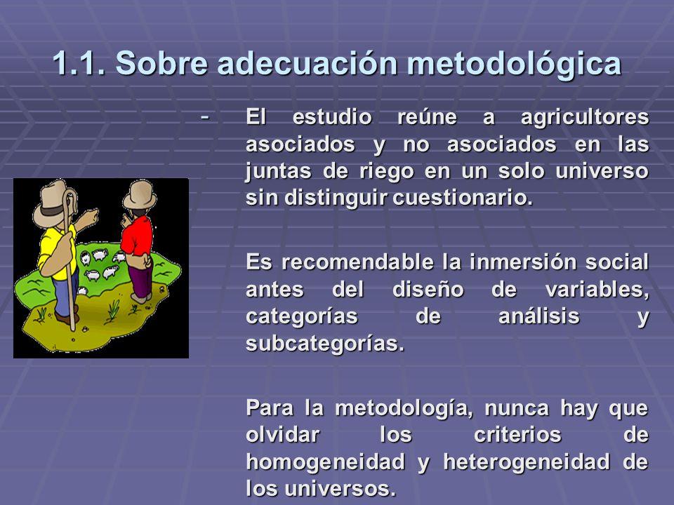 1.1. Sobre adecuación metodológica - El estudio reúne a agricultores asociados y no asociados en las juntas de riego en un solo universo sin distingui