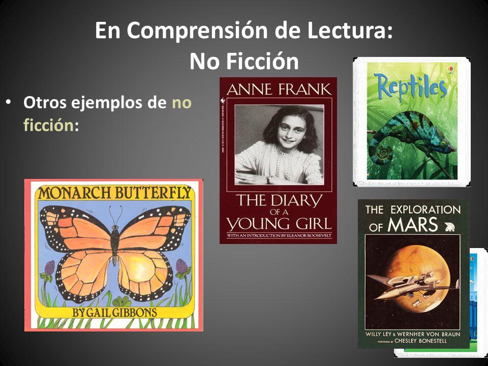 En Comprensión de Lectura: No Ficción Otros ejemplos de no ficción: