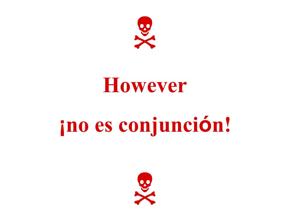 However ¡ no es conjunci ó n!