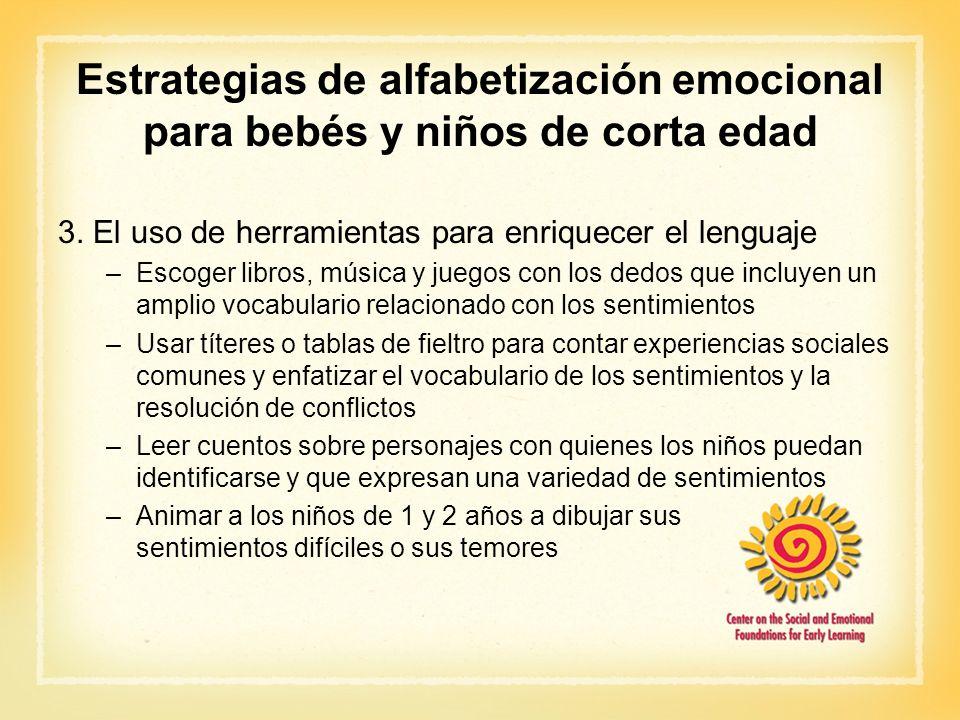 Estrategias de alfabetización emocional para bebés y niños de corta edad 3. El uso de herramientas para enriquecer el lenguaje –Escoger libros, música