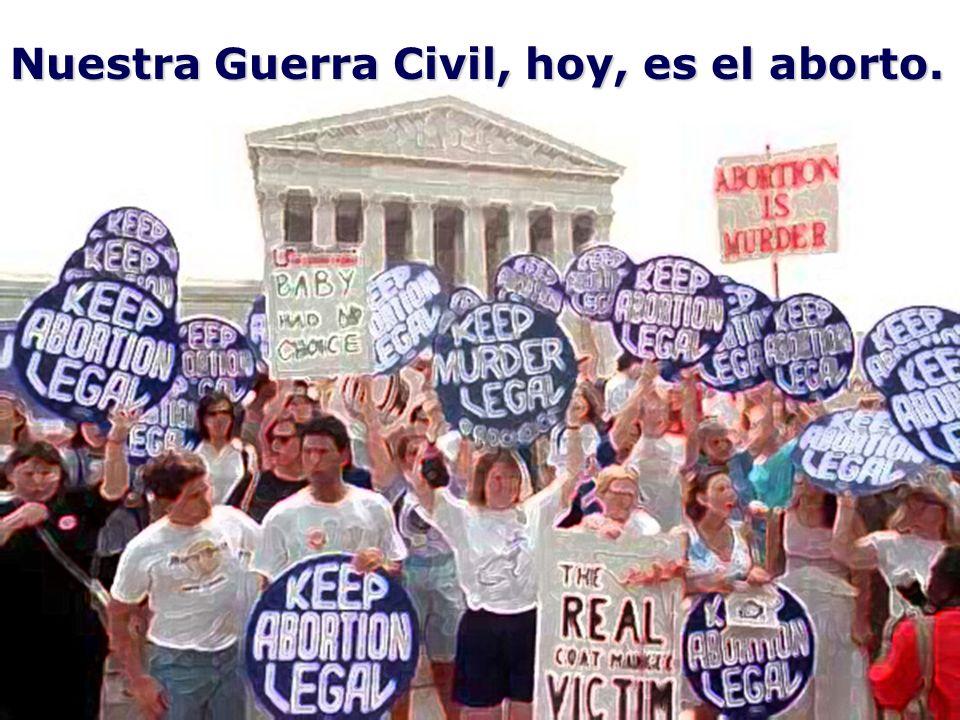 Nuestra Guerra Civil, hoy, es el aborto.
