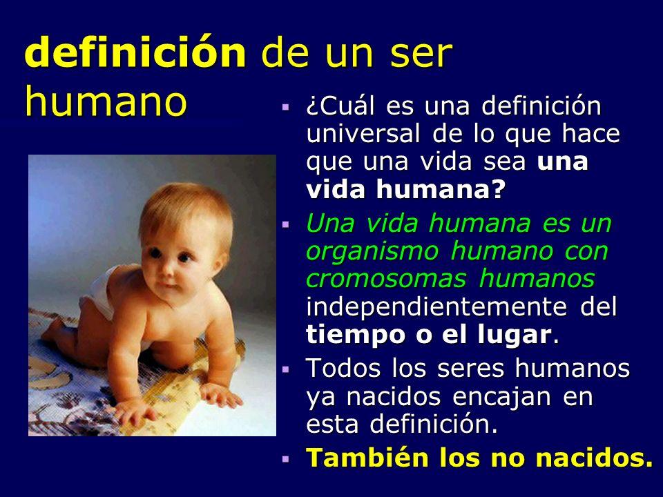 definición de un ser humano ¿Cuál es una definición universal de lo que hace que una vida sea una vida humana? ¿Cuál es una definición universal de lo