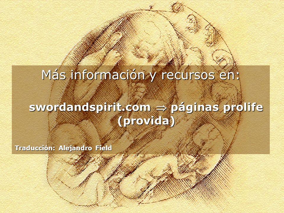 Más información y recursos en: swordandspirit.com páginas prolife (provida) Traducción: Alejandro Field