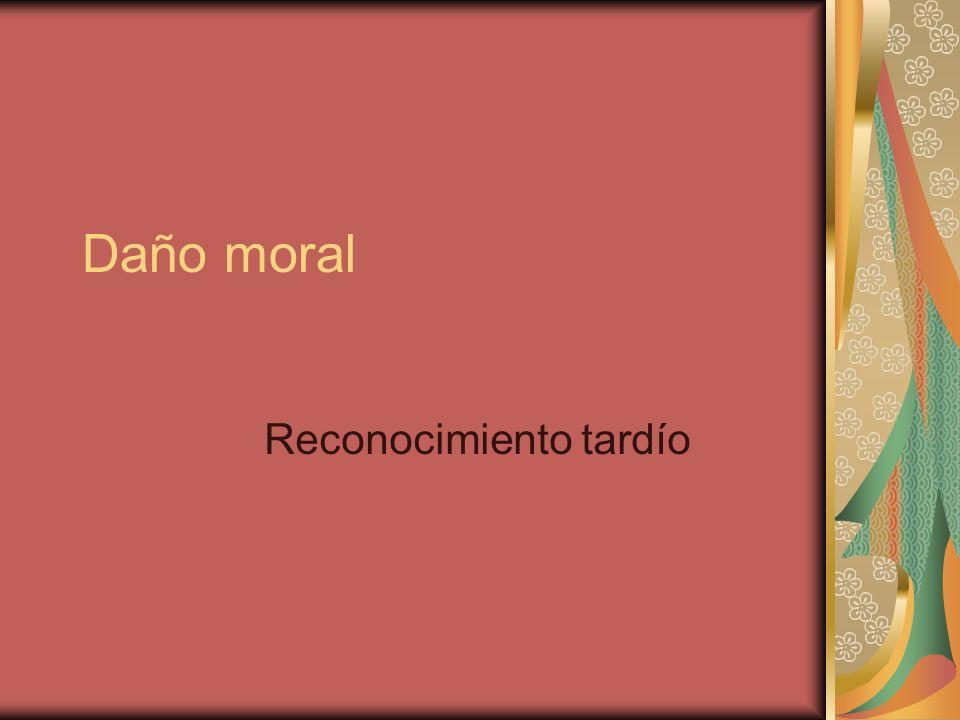 Daño moral Reconocimiento tardío
