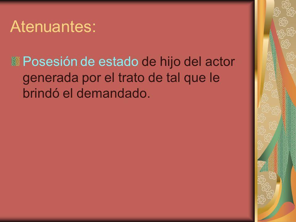 Atenuantes: Posesión de estado de hijo del actor generada por el trato de tal que le brindó el demandado.