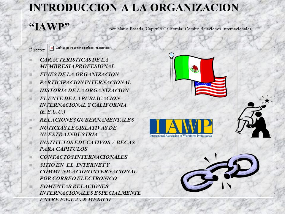 INTRODUCCION A LA ORGANIZACION IAWP por Mario Posada, Capitulo California, Comite Relaciones Internacionales, Director n CARACTERISTICAS DE LA MEMBRES