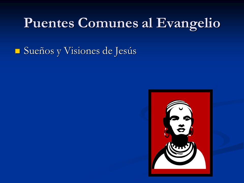 Puentes Comunes al Evangelio Sueños y Visiones de Jesús Sueños y Visiones de Jesús Sueños y Visiones de mensajeros divinos Sueños y Visiones de mensajeros divinos