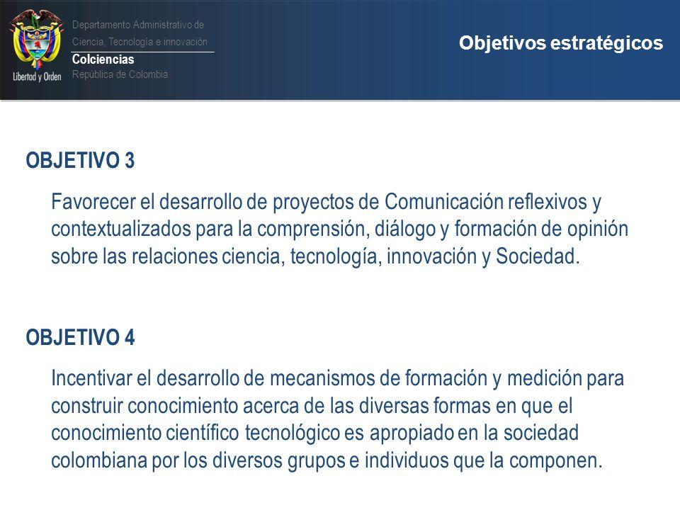 Departamento Administrativo de Ciencia, Tecnología e innovación Colciencias República de Colombia Líneas de Acción para la Apropiación