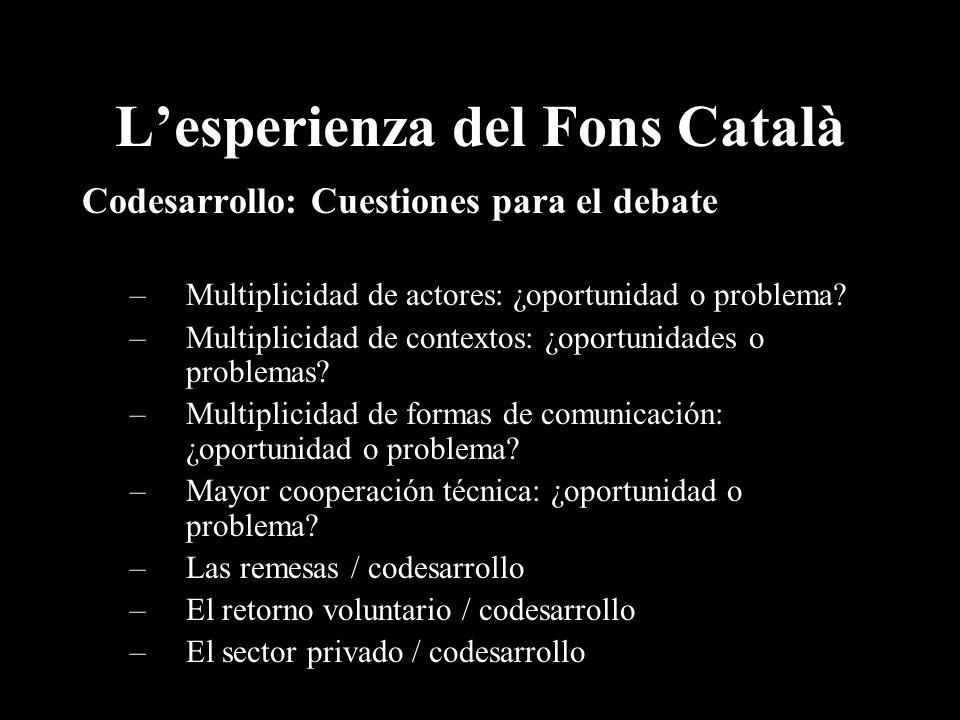 Lesperienza del Fons Català Codesarrollo: Cuestiones para el debate –Multiplicidad de actores: ¿oportunidad o problema.