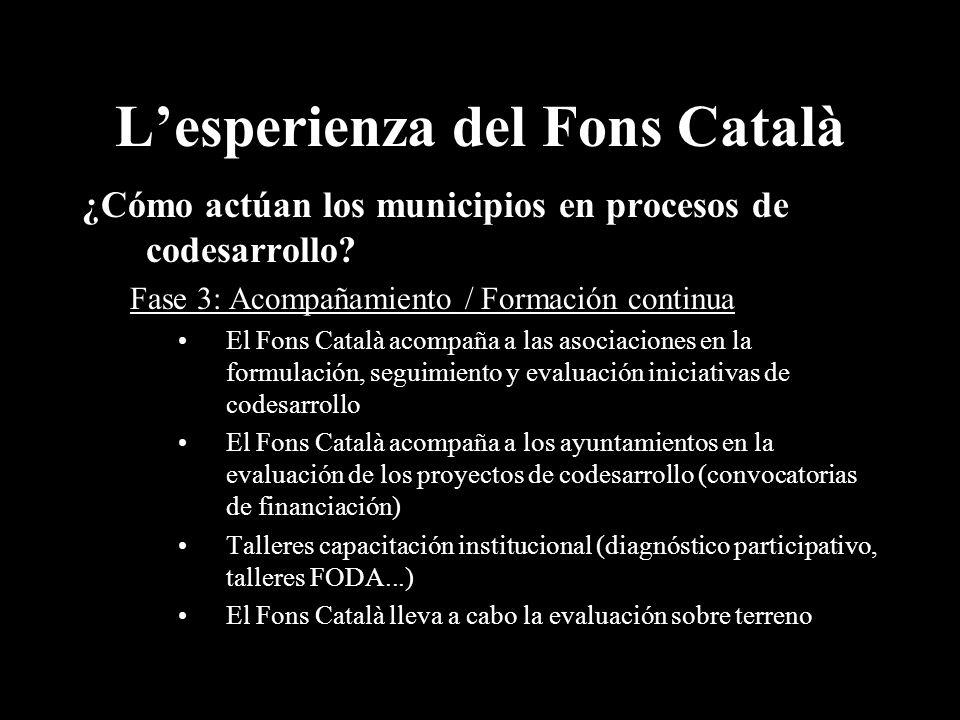 Lesperienza del Fons Català ¿Cómo actúan los municipios en procesos de codesarrollo.