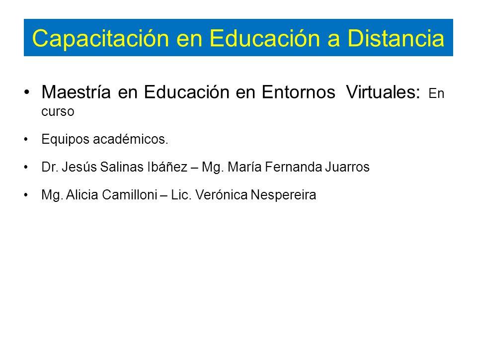 Capacitación en Educación a Distancia Maestría en Educación en Entornos Virtuales: En curso Equipos académicos.