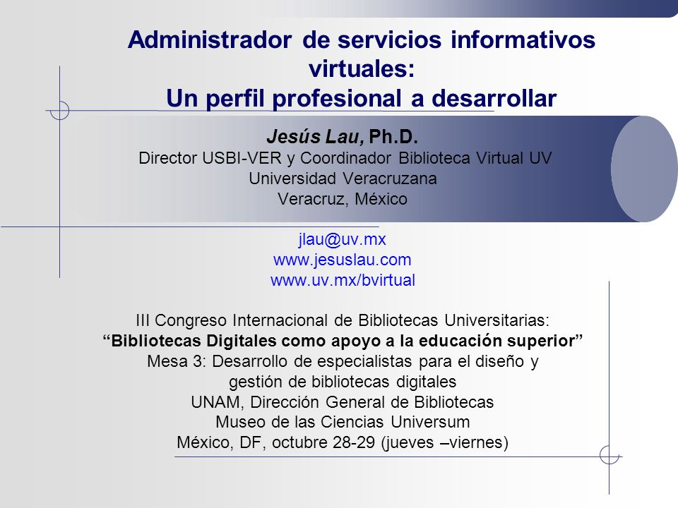 Administrador de servicios informativos virtuales: Un perfil profesional a desarrollar Jesús Lau, Ph.D.