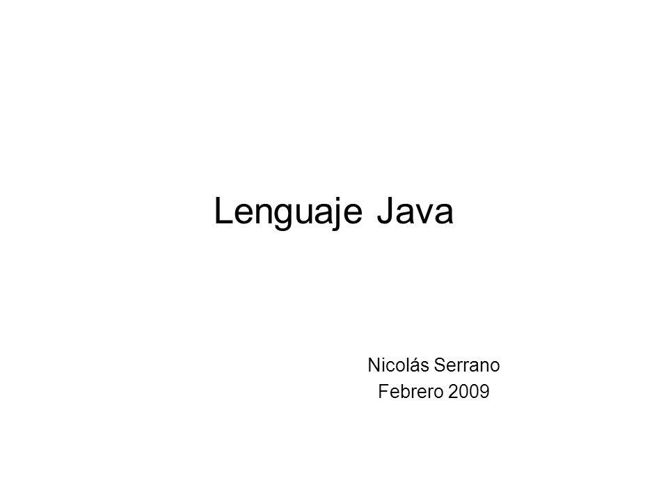 Lenguaje Java Nicolás Serrano Febrero 2009